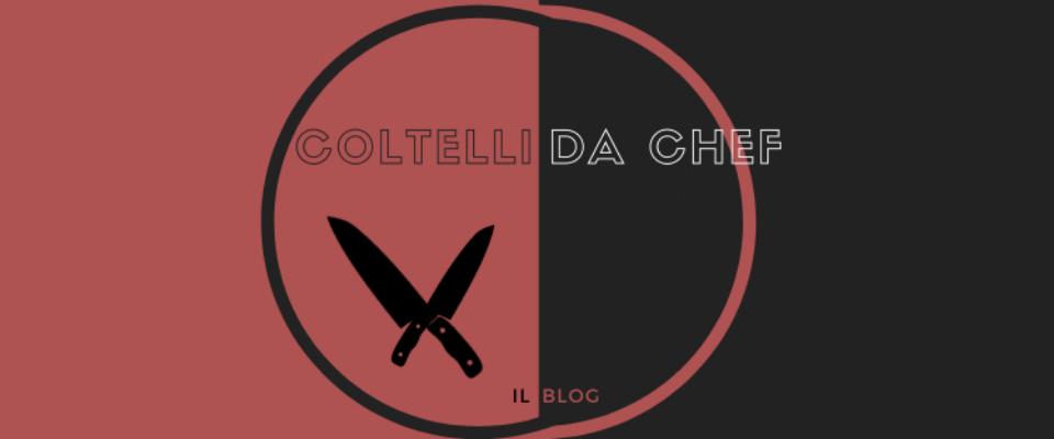 Coltelli Da Chef | Il nuovo Blog dedicato al mondo dei Coltelli da cucina 1